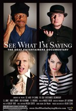 See What ı'm Saying: Deaf Entertainer (2010) afişi