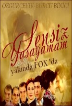 Sensiz Yaşayamam (2010) afişi