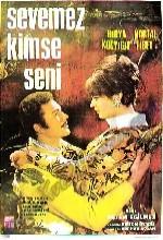 Sevemez Kimse Seni (1968) afişi