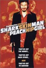 Shark Skin Man And Peach Hip Girl (1998) afişi