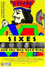 Sixes And The One Eyed King (2006) afişi