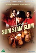 Slim Slam Slum