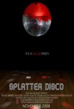 Splatter Disco (2007) afişi
