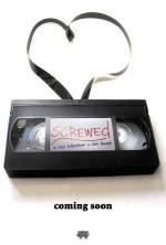 Screwed (2013) afişi