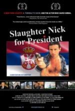 Slaughter Nick for President (2010) afişi