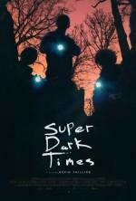 Süper Karanlık Zamanlar