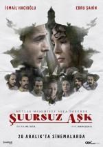 Şuursuz Aşk (2019) afişi