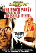 The Beach Party At The Threshold Of Hell (2006) afişi