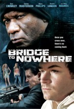 The Bridge To Nowhere (2009) afişi