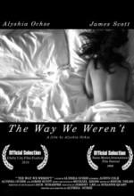 The Way We Weren't (2009) afişi