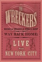 The Wreckers Way Back Home: Live From New York