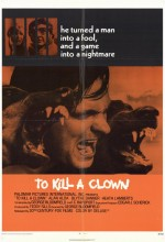 To Kill A Clown (1972) afişi