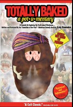 Totally Baked: A Pot-U-Mentary (2007) afişi