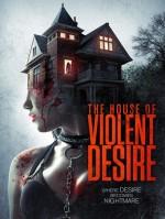 The House of Violent Desire (2018) afişi