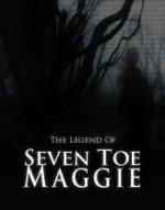 The Legend of Seven Toe Maggie  afişi
