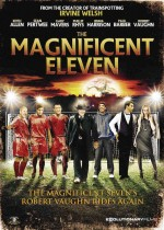 The Magnificent Eleven (2013) afişi