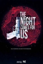 The Night Comes For Us (2018) afişi