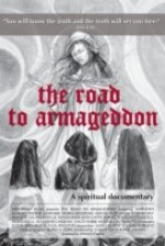 The Road to Armageddon A Spiritual Documentary