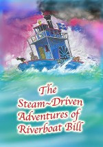The Steam-Driven Adventures Of Riverboat Bill (1986) afişi