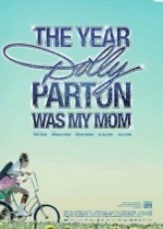 The Year Dolly Parton Was My Mom (2011) afişi