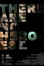 There Are No Heroes