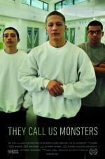 They Call Us Monsters (2016) afişi