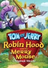Tom ve Jerry : Robin Hood Masalı (2012) afişi