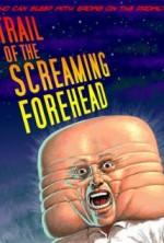 Trail of the Screaming Forehead (2007) afişi