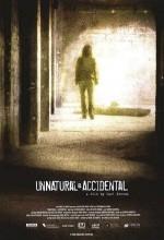 Unnatural & Accidental (2006) afişi