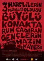 Üç Harflilerin Musallat Olduğu Büyülü Konakta Ruh Çağıran Gençlerin Hazin Hikayesi (2018) afişi