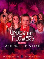 Under the Flowers: Waking the Witch (2020) afişi