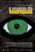 Veneno Da Madrugada, O (2004) afişi