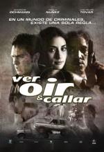 Ver Oir Y Callar (2005) afişi