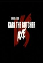 Violent Shit 4: Karl The Butcher Vs Axe (2010) afişi