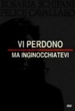 Vi perdono ma inginocchiatevi (2012) afişi