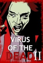 Virus of the Dead 2: Uploaded