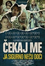 Wait For Me And ı Will Not Come (2009) afişi