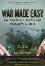 War Made Easy: How Presidents & Pundits Keep Spinning Us To Death (2007) afişi