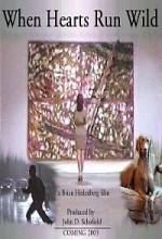 When Hearts Run Wild (2010) afişi