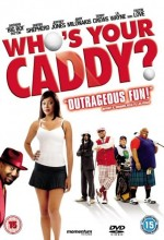 Who's Your Caddy? (2007) afişi