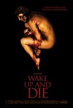 Wake Up and Die (2011) afişi
