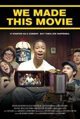 We Made This Movie (2012) afişi