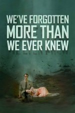 We've Forgotten More Than We Ever Knew (2016) afişi