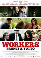Workers - Pronti a Tutto (2012) afişi