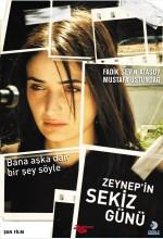 Zeynep´in Sekiz Günü (2007) afişi
