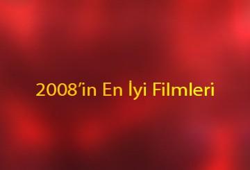 2008'in En İyi Filmleri Belli Oldu!
