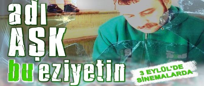 Adı Aşk Bu Eziyetin, 3 Eylül'de vizyonda...