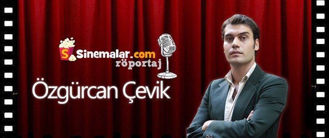 Özgürcan Çevik Sinemalar.com'un Sorularını Yanıtladı