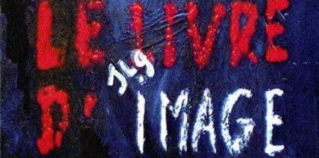 Filmekimi'nden Açıklanan İlk Film Jean-Luc Godard'ın Le livre d'image Filmi Oldu