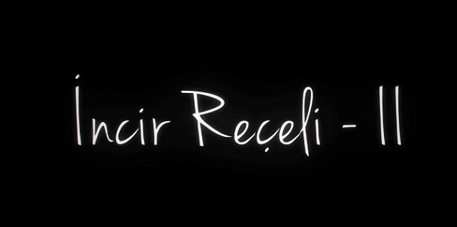 İncir Reçeli 2 Filminin Tanıtım Fragmanı Yayınlandı